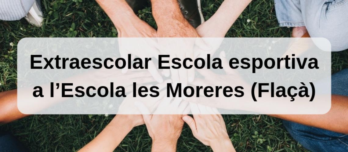 Extraescolar Escola esportiva a l'Escola les Moreres (Flaçà)
