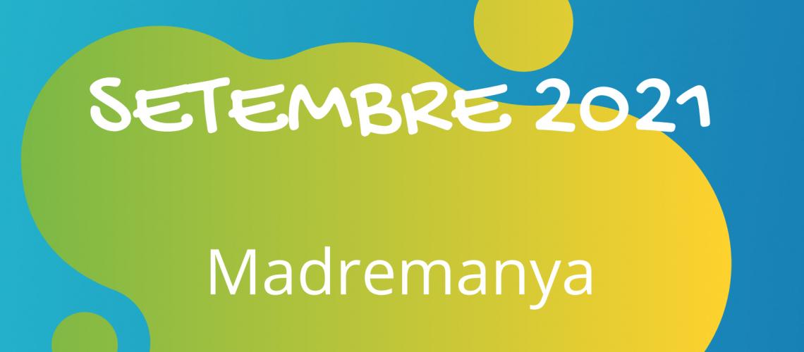 Casal de Setembre a MADREMANYA 2021