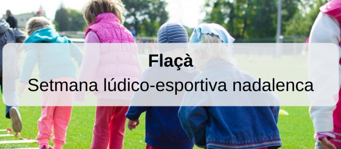 Flaçà: Setmana lúdico-esportiva nadalenca 2019-2020