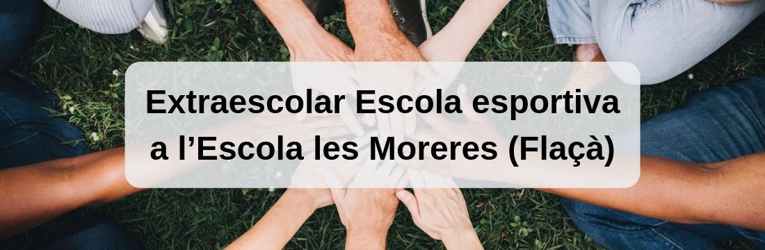 Extraescolar d'Escola esportiva a l'Escola les Moreres (Flaçà)