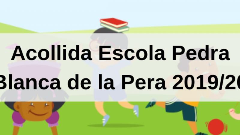 Acollida Escola Pedra Blanca de la Pera 2019/20