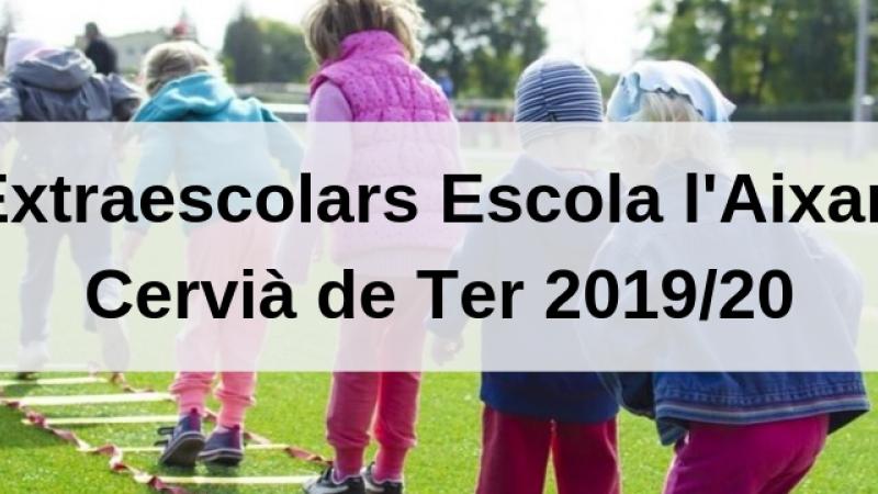 Extraescolars Escola l'Aixart (Cervià de Ter) 2019/2020
