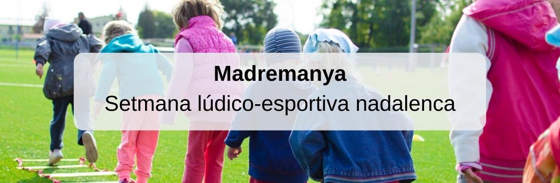 Madremanya: Setmana lúdico-esportiva nadalenca 2019-2020