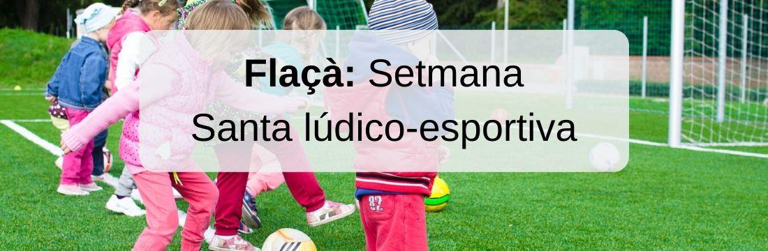 Flaçà: Setmana santa lúdico-esportiva 2020